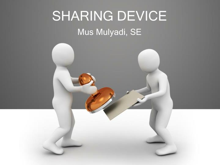 Sharing device