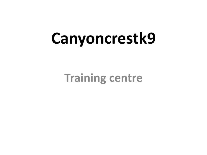 Canyoncrestk9