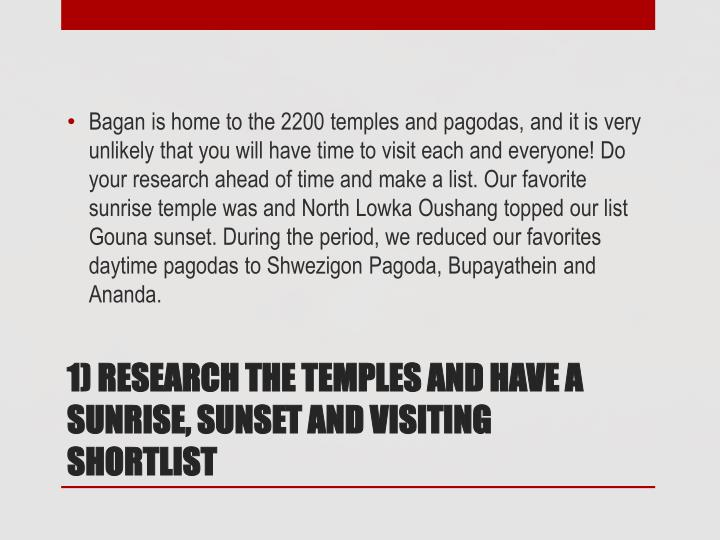 1 research the temples and have a sunrise sunset and visiting shortlist