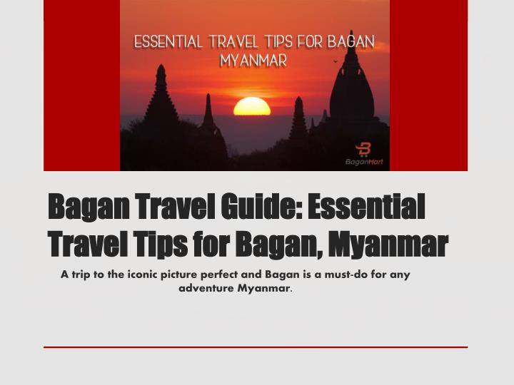 Bagan travel guide essential travel tips for bagan myanmar