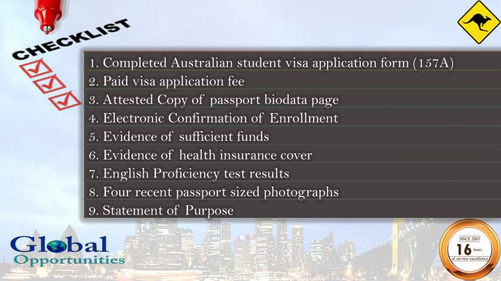 1. Completed Australian student visa application form (157A)