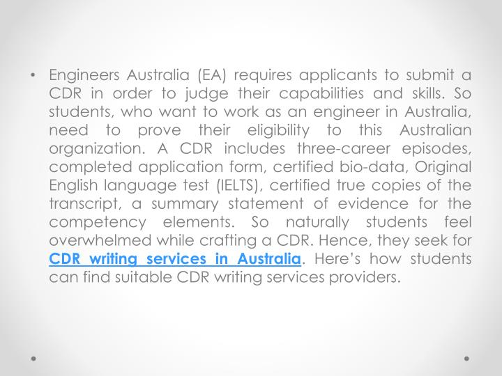 Engineers Australia (EA) requires applicants to submit a CDR in order to judge their capabilities an...