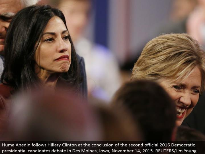 Huma Abedin takes after Hillary Clinton at the finish of the second authority 2016 Democratic presidential competitors discuss in Des Moines, Iowa, November 14, 2015. REUTERS/Jim Young