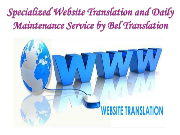 Specialized website translation and daily maintenance service by bel translation