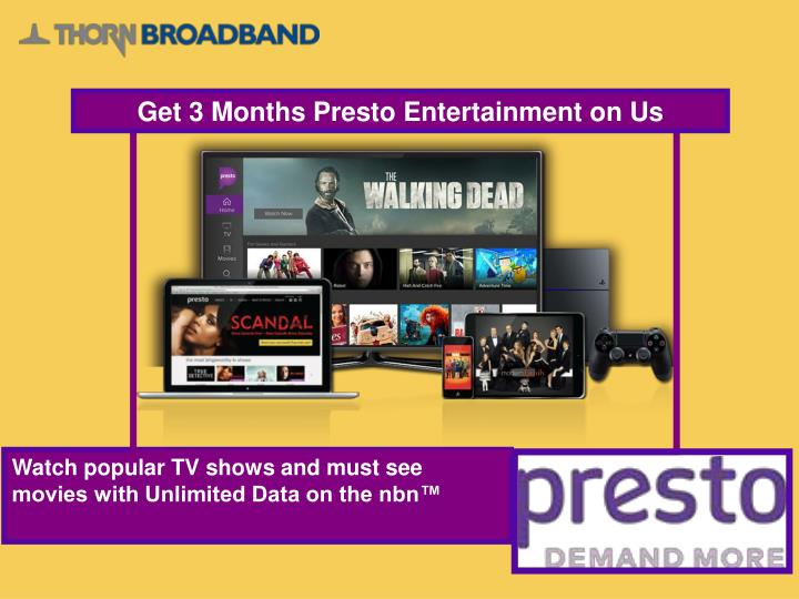 Get 3 Months Presto Entertainment on Us