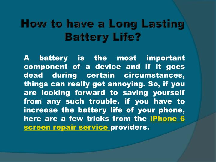 How to have a Long Lasting Battery Life?