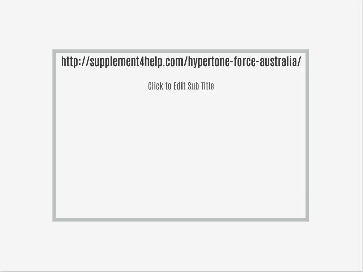 Http://supplement4help.com/hypertone-force-australia/