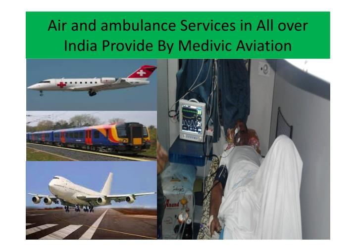 Air and ambulance Services in All over
