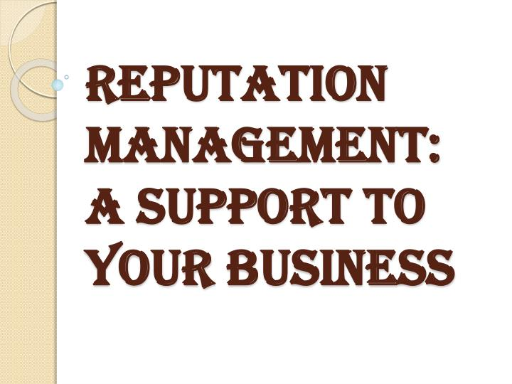 Reputation management a support to your business