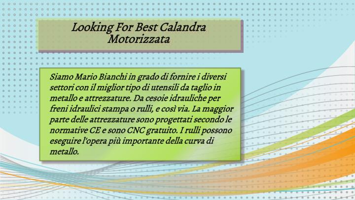 Looking for best calandra motorizzata