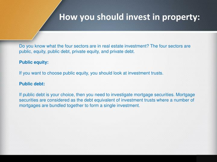 How you should invest in property: