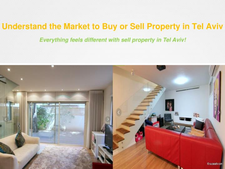 Everything feels different with sell property in Tel Aviv!