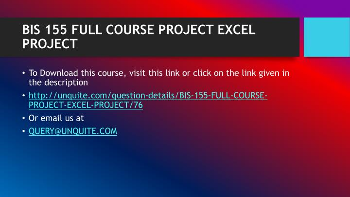 Bis 155 full course project excel project1