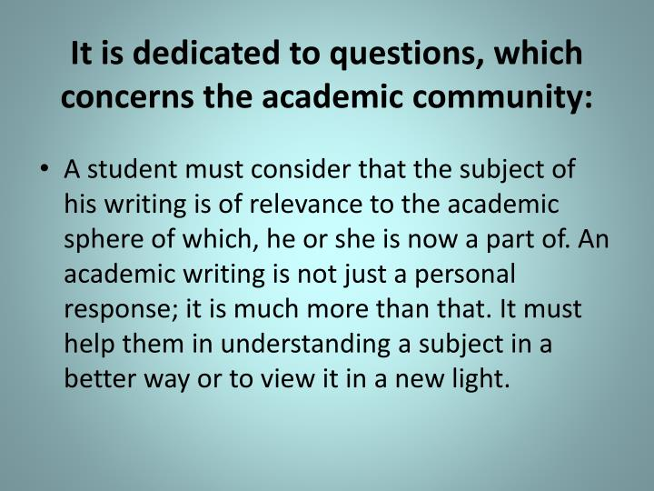It is dedicated to questions, which concerns the academic community: