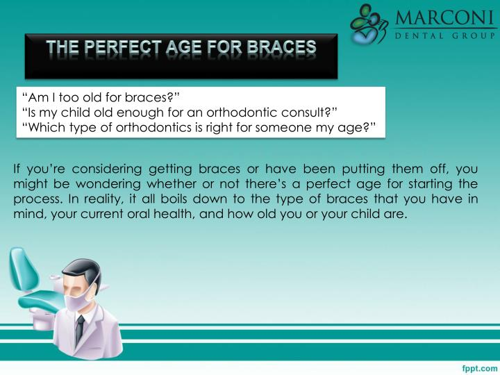 The Perfect Age for Braces