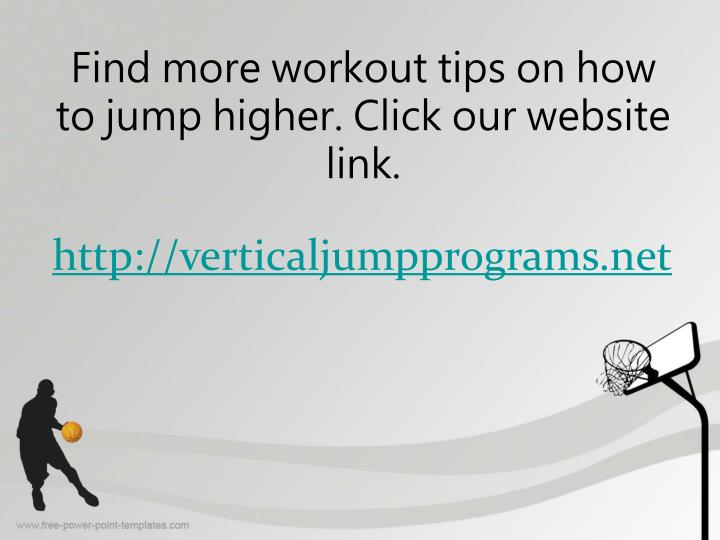 Find more workout tips on how to jump higher. Click our website link.