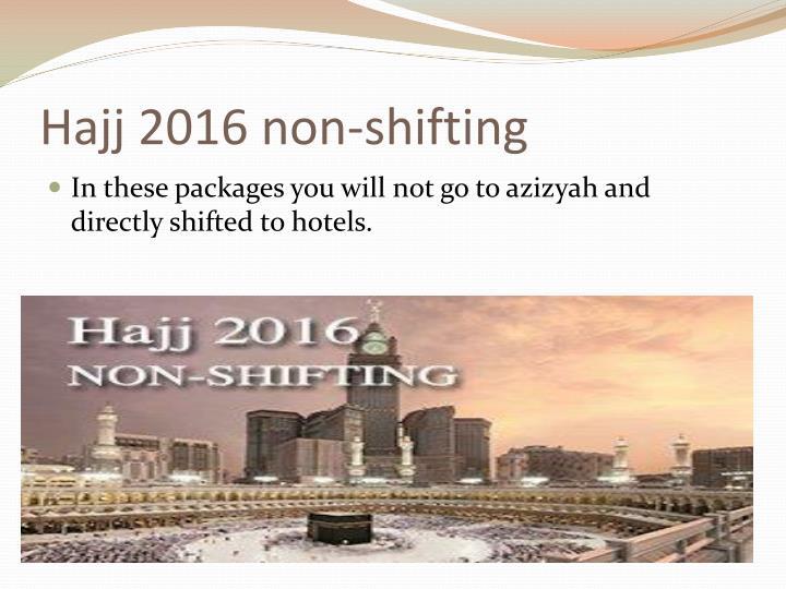 Hajj 2016 non-shifting
