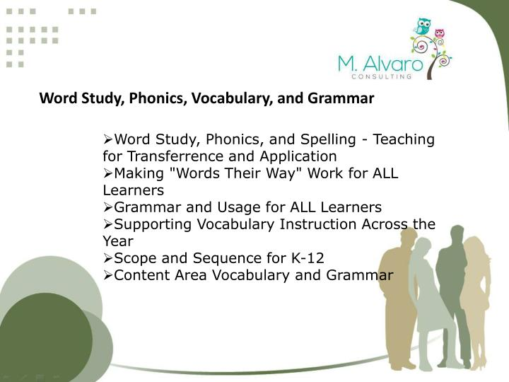 Word Study, Phonics, Vocabulary, and Grammar