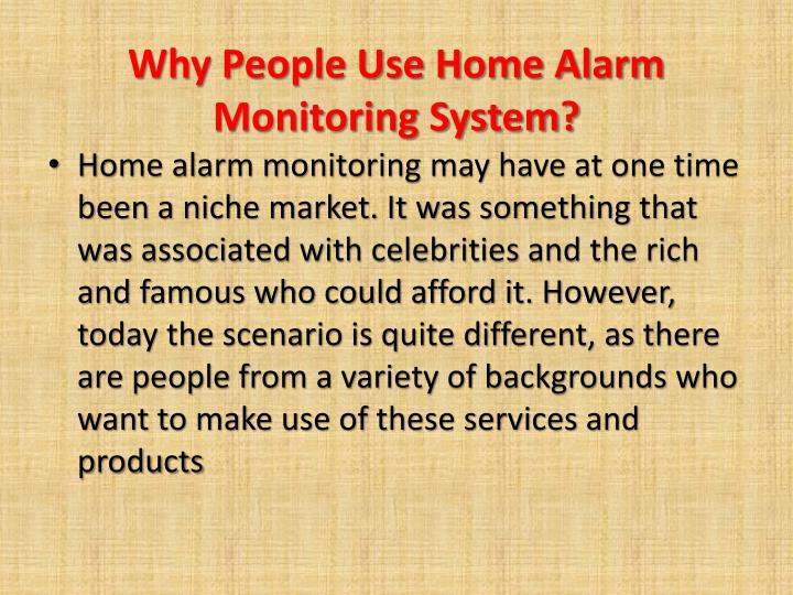 Why people use home alarm monitoring system