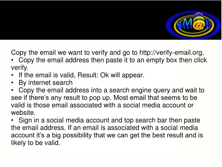 Copy the email we want to verify and go to http://verify-email.org.