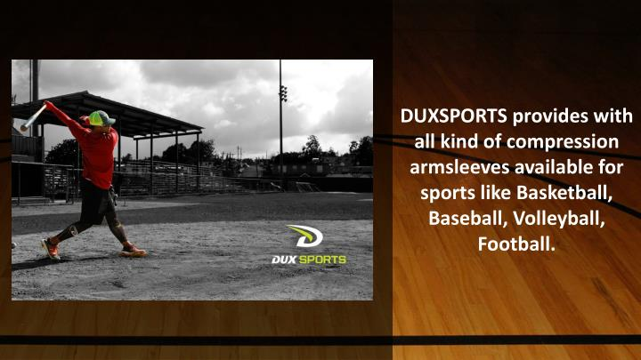 DUXSPORTS provides with all kind of compression