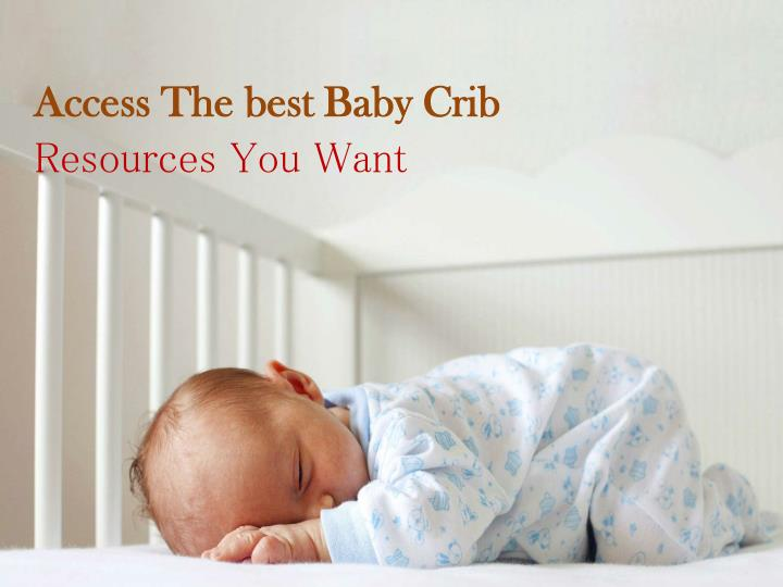 Access The best Baby Crib