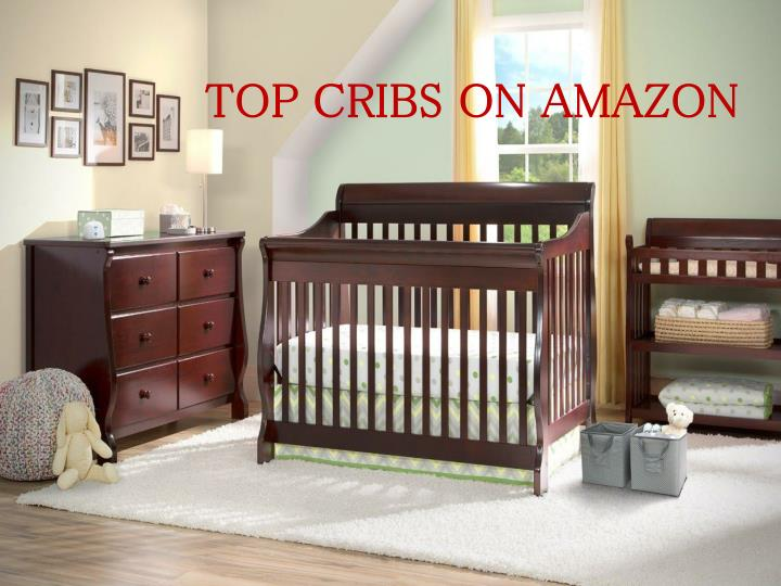 TOP CRIBS ON AMAZON