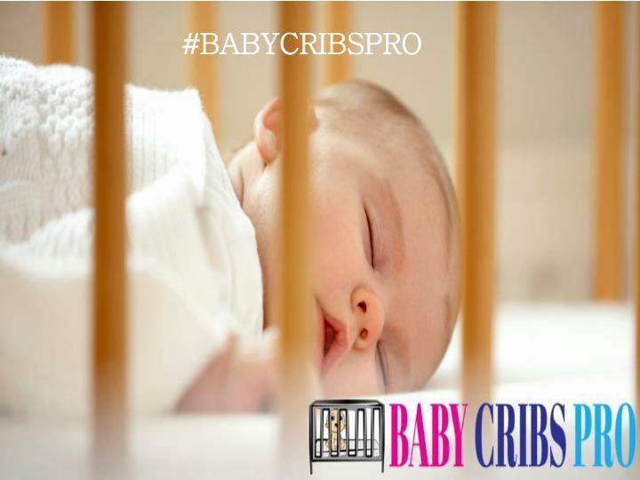 #BABYCRIBSPRO