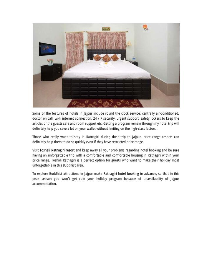 Some of the features of hotels in Jajpur include round the clock service, centrally air-conditioned,...