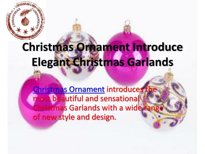 Christmas ornament introduce elegant christmas garlands