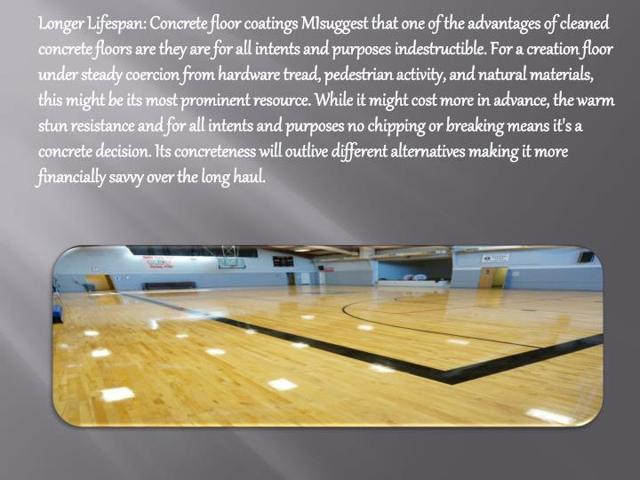 Longer Lifespan: Concrete floor coatings