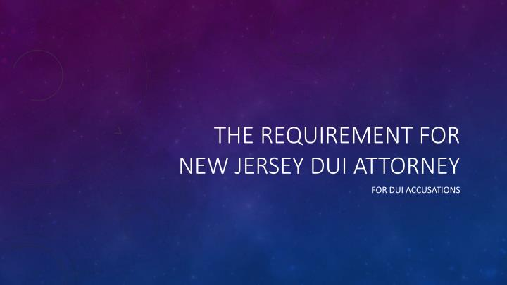 The requirement for New Jersey DUI