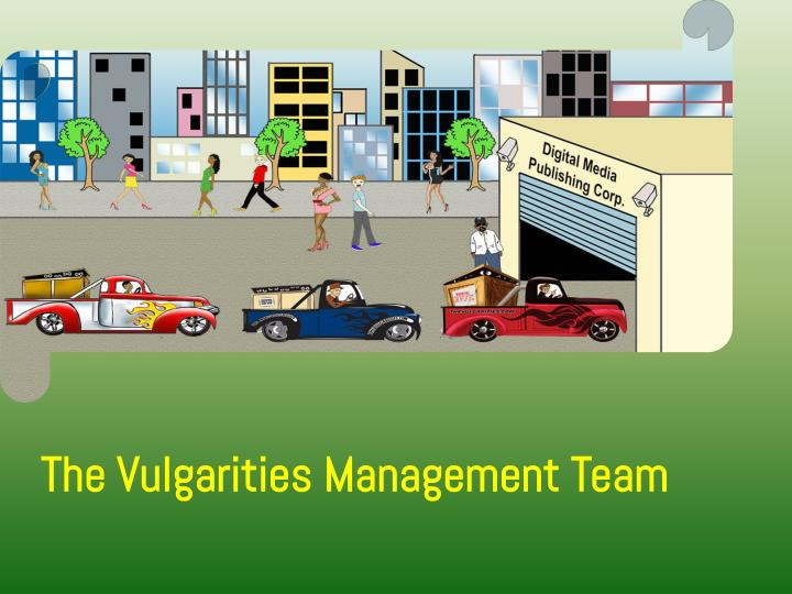 The Vulgarities Management Team