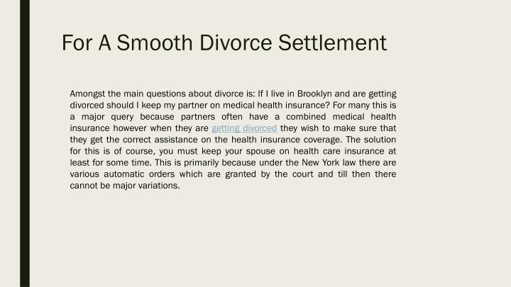 For a smooth divorce settlement1