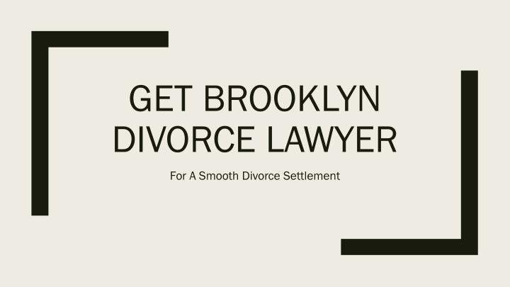 Get brooklyn divorce lawyer