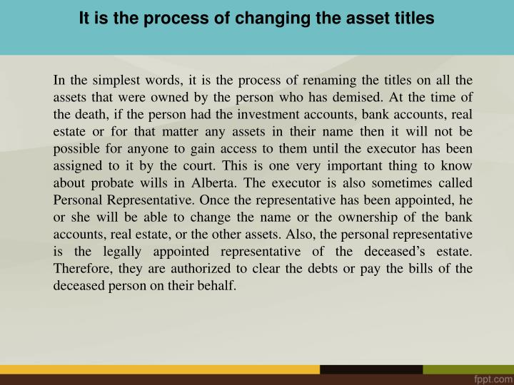 It is the process of changing the asset titles