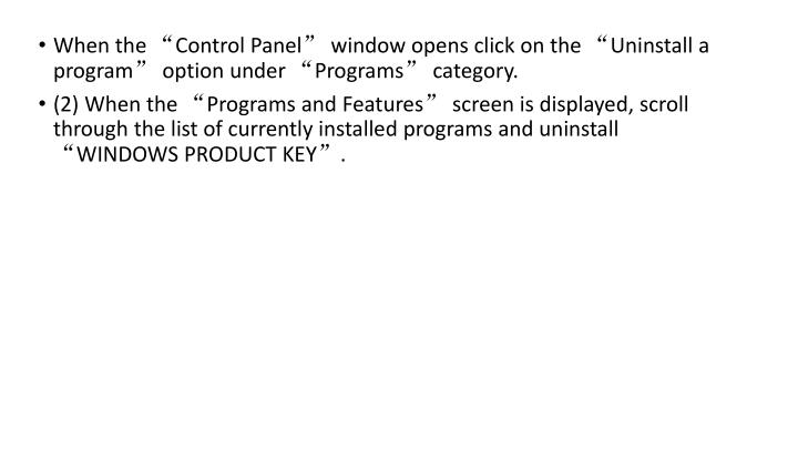 "When the ""Control Panel"" window opens click on the ""Uninstall a program"" option under ""Programs"" category."