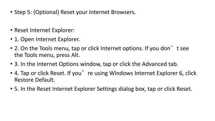 Step 5: (Optional) Reset your Internet Browsers.