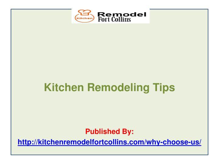 Kitchen remodeling tips published by http kitchenremodelfortcollins com why choose us