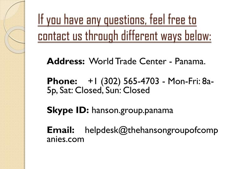 If you have any questions, feel free to contact us through different ways below:
