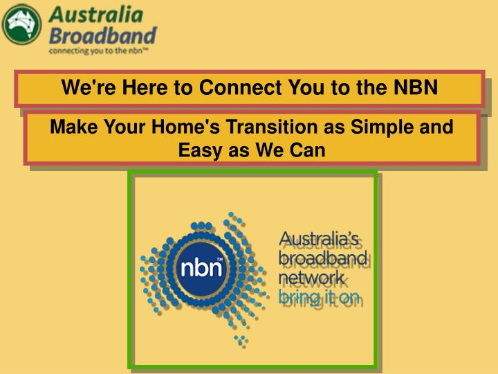 We're Here to Connect You to the NBN