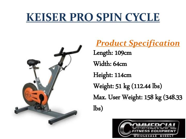 KEISER PRO SPIN CYCLE