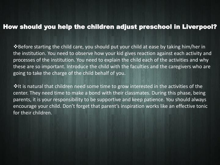How should you help the children adjust preschool in Liverpool?