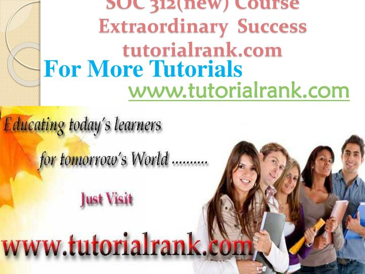 Soc 312 new course extraordinary success tutorialrank com