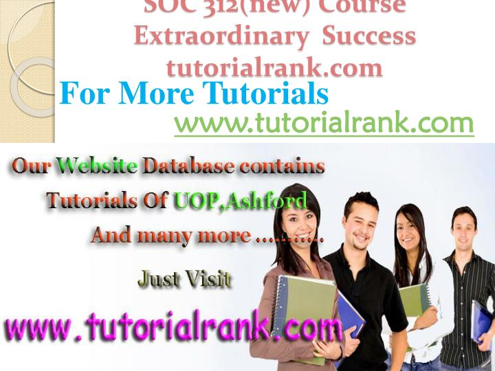 SOC 312(new) Course Extraordinary  Success tutorialrank.com