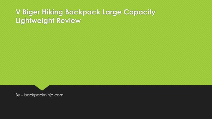 V biger hiking backpack large capacity lightweight review