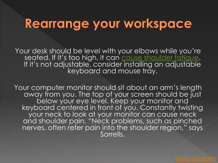 Rearrange your workspace