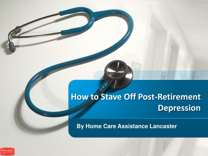 How to stave off post retirement depression