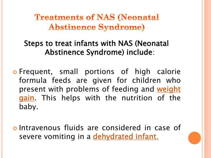Treatments of NAS (Neonatal Abstinence Syndrome)