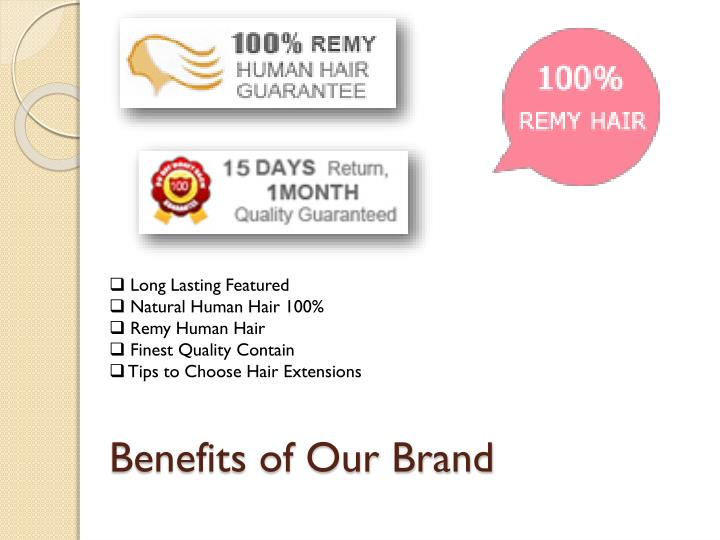 Benefits of Our Brand